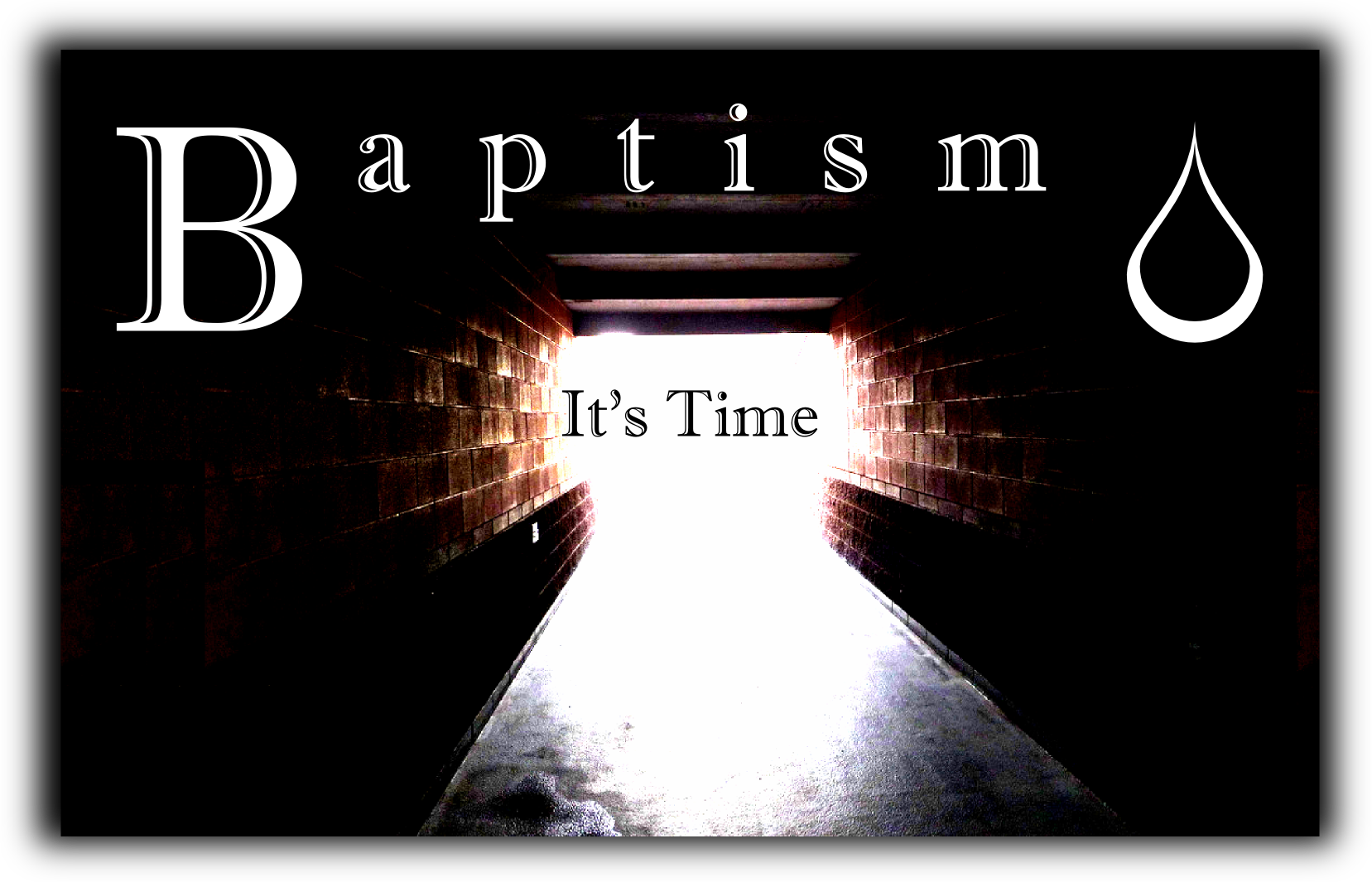 Baptism: It's Time