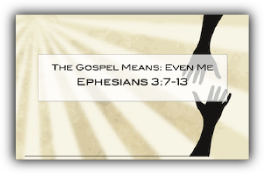 The Gospel Means: Even Me