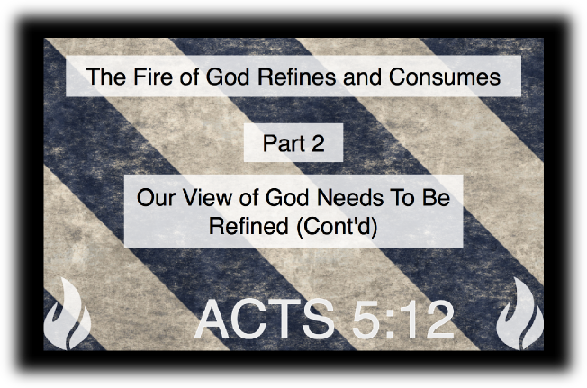 Our View of God Needs To Be Refined