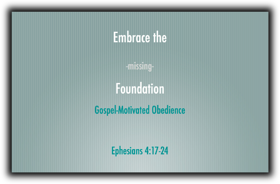 Embrace Gospel-Motivated Obedience