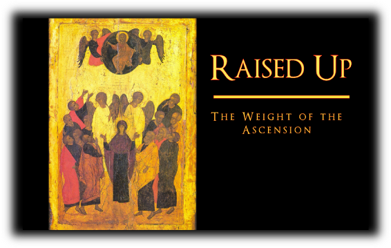 Raised Up! The Weight of The Ascension