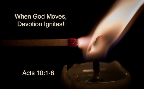 When God Moves, Devotion Ignites