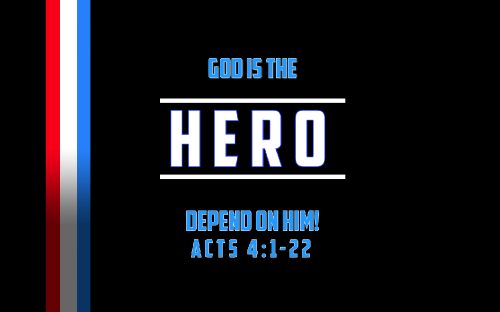 God is the Hero!