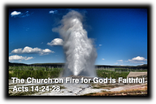 The Church on Fire for God is Faithful