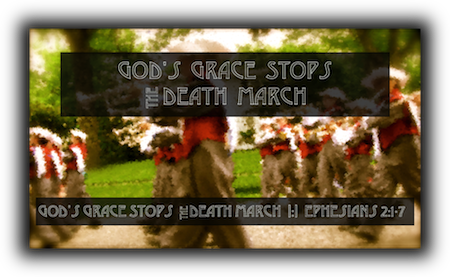 God's Grace Stops the Death March