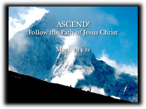 Ascend! Follow the Path of Jesus Christ