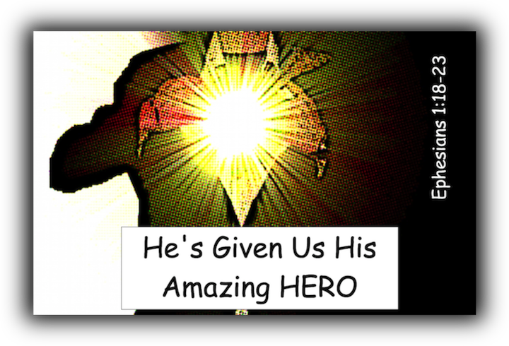 He's Given Us His Amazing Hero