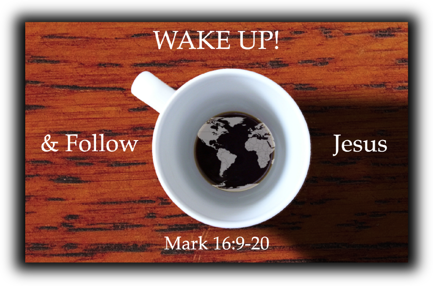 Wake Up! & Follow Jesus